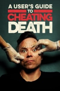 Cover A User's Guide to Cheating Death, Poster