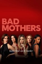 Cover Bad Mothers, Poster Bad Mothers