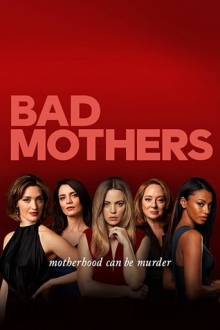 Bad Mothers, Cover, HD, Serien Stream, ganze Folge
