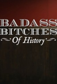 Poster, Badass Bitches of History Serien Cover