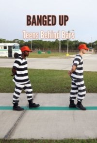 Poster, Banged Up: Teens Behind Bars Serien Cover