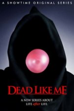 Cover Dead Like Me - So gut wie tot, Poster Dead Like Me - So gut wie tot