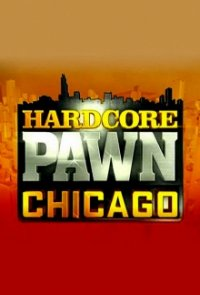 Cover Hardcore Pawn: Chicago, Hardcore Pawn: Chicago