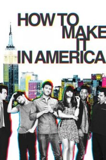Cover How To Make It In America, Poster How To Make It In America