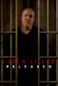 Poster, I Am A Killer: Released Serien Cover