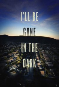 Poster, I'll Be Gone in the Dark Serien Cover