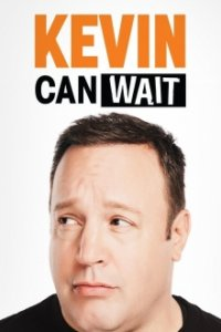 Cover Kevin Can Wait, Kevin Can Wait