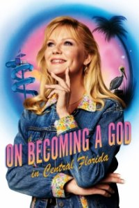 Cover On Becoming A God In Central Florida, TV-Serie, Poster
