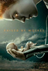 Cover Raised By Wolves (2020), Poster
