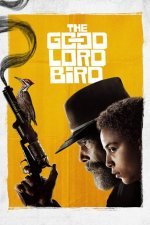 Cover The Good Lord Bird, Poster The Good Lord Bird
