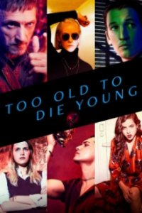 Poster, Too Old to Die Young Serien Cover
