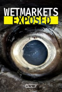 Poster, Wet Markets Exposed Serien Cover
