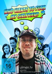 Who Wants To Fuck My Girlfriend?, Cover, HD, Serien Stream, ganze Folge