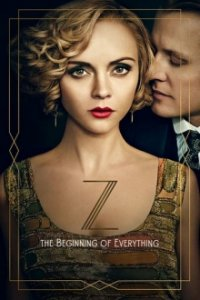 Cover  Z: The Beginning of Everything, Poster  Z: The Beginning of Everything